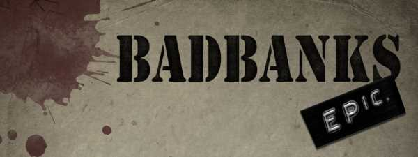 BadBanks