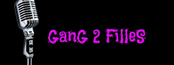 GANG 2 FILLES